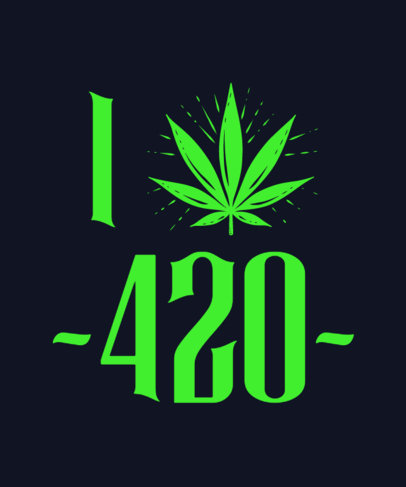 T-Shirt Design Maker Featuring a 420 Quote with a Cannabis Leaf a27o 3768