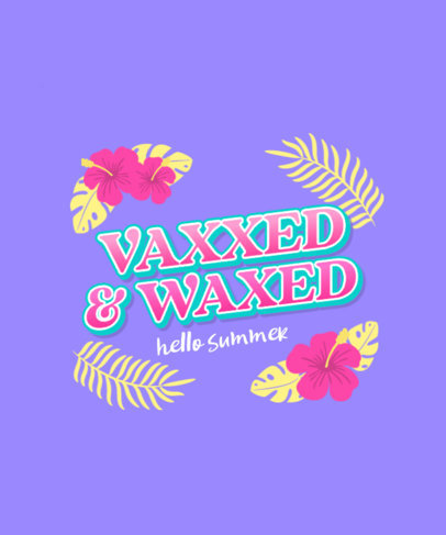 T-Shirt Design Creator for Summertime with a Vaxxed Quote 3846c