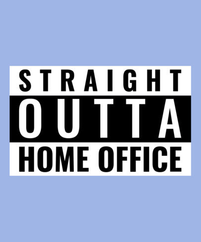 Quote T-Shirt Design Maker with a Home Office Theme 1953g-4069