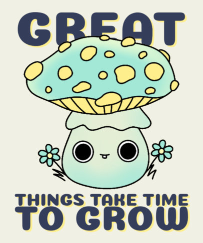 T-Shirt Design Generator with a Positive Quote and a Mushroom Illustration 4122c