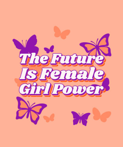 T-Shirt Design Maker Featuring a Feminist Quote with Butterfly Graphics 3148d