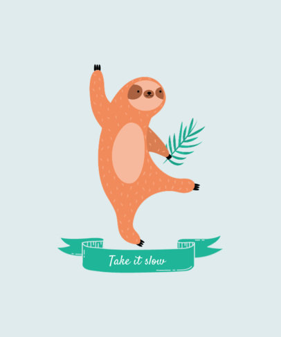 T-Shirt Design Maker with a Graphic of a Sloth and a Cute Quote 3577a-el1