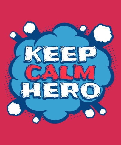 Superhero-Inspired T-Shirt Design Generator with a Calm Quote 3461d