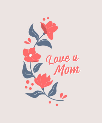 T-Shirt Design Maker with a Love Message for Mom 3477a