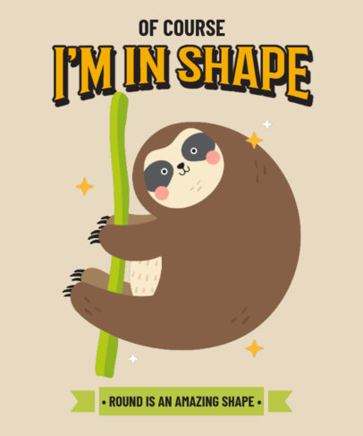 T-Shirt Design Template Featuring a Fun Graphic of a Chubby Sloth 3495k