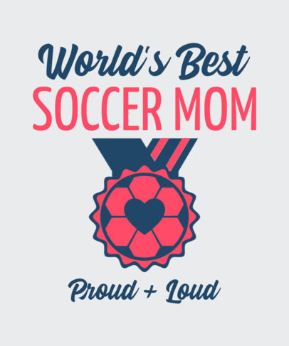 Soccer Mom T-Shirt Design Template Featuring a Medal Graphic 3516b
